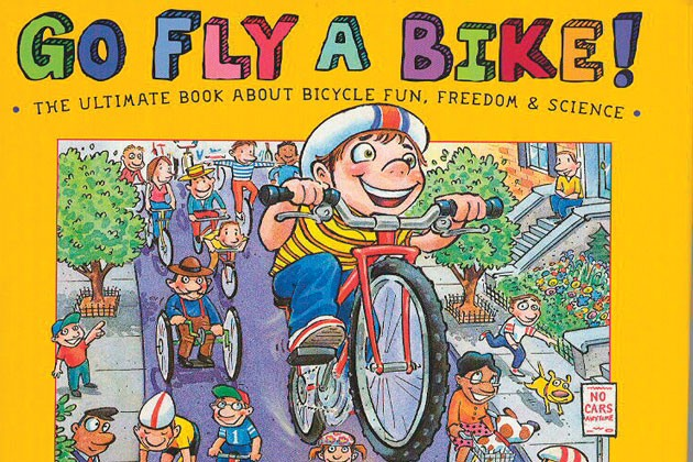 Go Fly A Bike!